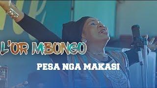 PESA NGA MAKASI   L'Or Mbongo (Clip Officiel)