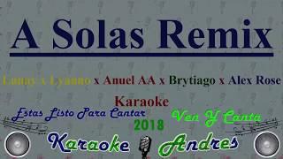 A Solas Remix   Karaoke   Lunay x Lyanno x Anuel AA x Brytiago x Alex Rose
