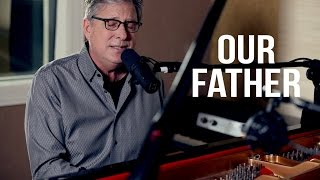 Don Moen - Our Father | Acoustic Worship Sessions