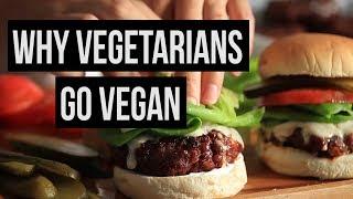 Why Vegetarians GoVegan