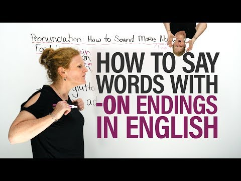 PRONUNCIATION of English Words with an -ON Ending