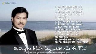 Những ca khúc hay nhất của Sĩ Phú ( Nhạc vàng hải ngoại )