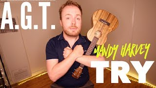 TRY - MANDY HARVEY (AMERICA'S GOT TALENT 2017!) - EASY UKULELE TUTORIAL