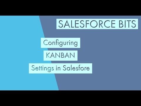mp4 Salesforce Kanban Settings, download Salesforce Kanban Settings video klip Salesforce Kanban Settings