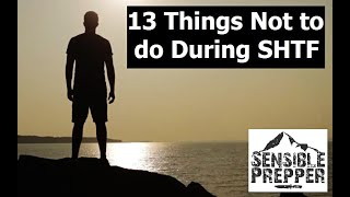 13 Things Not To Do During SHTF