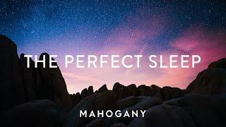 The Perfect Sleep 😴 Relaxing Sleep Meditation Compilation | Mahogany Playlist