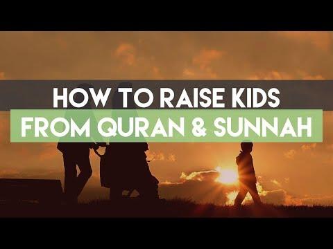 Video 20 Islamic Tips on How to Raise, Treat, & Discipline Your Children from Quran & Sunnah