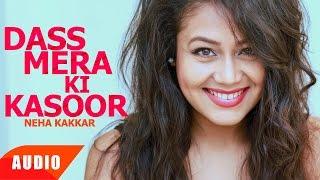 Dass Mera Ki Kasoor (Full Audio Song)   Jassi Gill   Neha