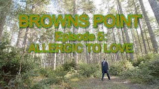 Browns Point: Episode 5 - Allergic to Love