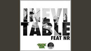 Inevitable Ft NR (Original Mix)