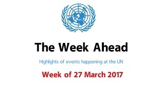 The Week Ahead - starting 27 March 2017
