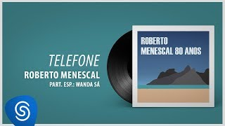 Roberto Menescal   Telefone Part. Wanda Sá (80 Anos) [Áudio Oficial]