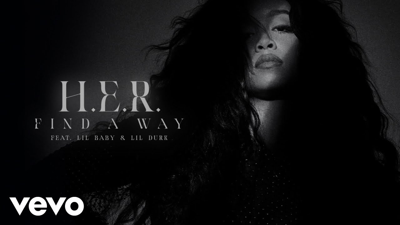 H.E.R. - Find A Way (Remix) Ft. Lil Baby, Lil Durk