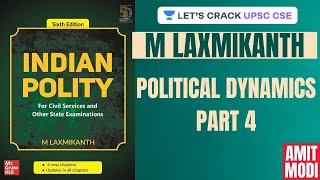 L45: Political Dynamics Part 4 | M Laxmikanth | UPSC CSE/IAS 2020 | Amit Modi