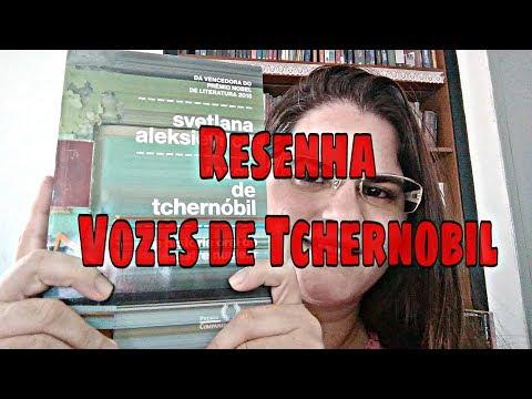 Resenha Vozes de Tchernobil - Svetlana Aleksiévitch