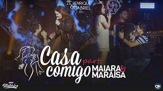 Zé Henrique & Gabriel (Part. Maiara & Maraisa) – Casa Comigo   DVD Histórico