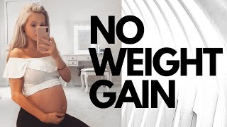 HOW TO NOT GAIN WEIGHT DURING PREGNANCY