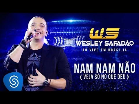Nam Nam Não (Veja Só No Que Deu) - Wesley Safadão