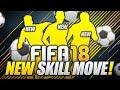NEW FIFA 18 SKILL MOVE!