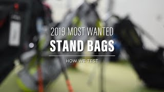 Most Wanted Stand Bag 2019 - How We Test