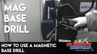 How to use a magnetic base drill
