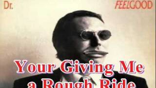 Dr.Feelgood - Your Giving Me a Rough Ride.