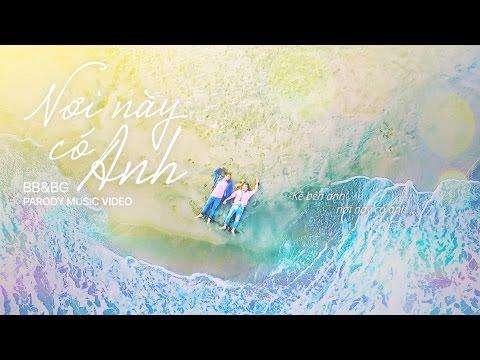 Hình ảnh Youtube -  BB&BG : Nơi Này Có Anh [Parody][Remake][Official]