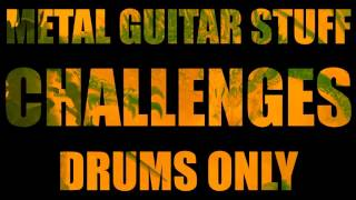 Metal Drums Only - Drum Backing Track (Challenges) 95 BPM