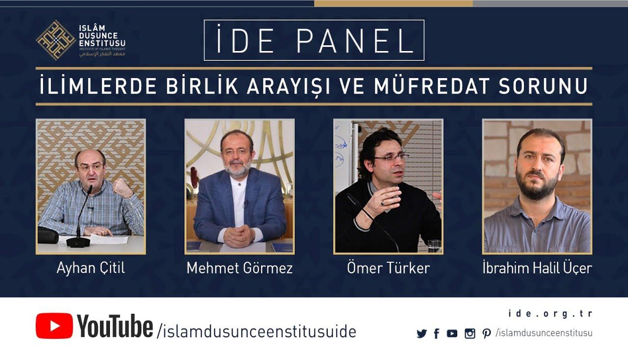 İDE Panel - İlimlerde Birlik Arayışı ve Müfredat Sorunu