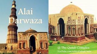 Alai Darwaza and Imam Zamin's tomb @ Qutub Complex - Ep7