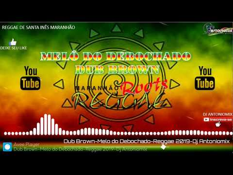 Dub Brown-Melo do Debochado-Reggae Limpo 2019-Dj Antoniomix