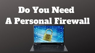 Do You Need a Personal Firewall