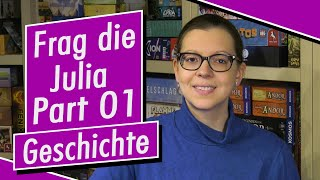 Frag die Julia - Part 01 - Geschichte und mehr - Spiel doch mal! - Brettspiele