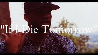 """If I Die Tomorrow"" Music Video"