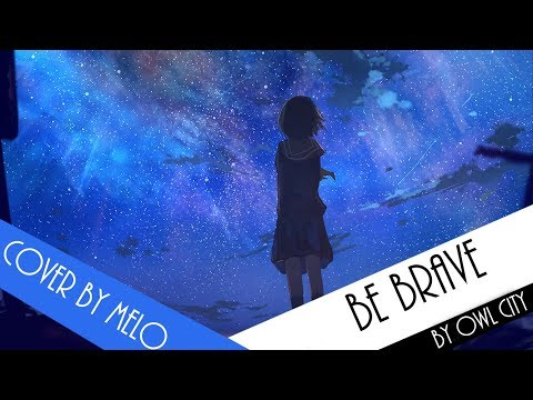 DOWNLOAD: [Melo] Be Brave by Owl City (Instrumental by