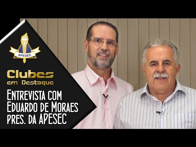 Clubes em Destaque 21-04-2015 Entrevista com Eduardo de Moraes, presidente da APESEC.