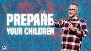 Prepare Your Children