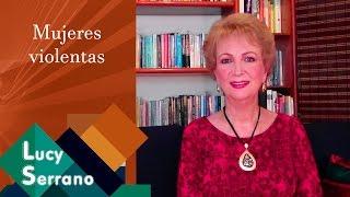 Mujeres Violentas - Lucy Serrano