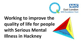 Working to improve quality of life for people with serious mental illness in hackney