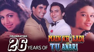 CELEBRATING 26 YEARS OF MAIN KHILADI TU ANARI |AKSHAY K. SHILPA S. & SAIF ALI K. | ANU M. |90'S HITS