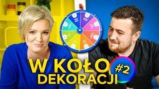Dorota Szelągowska i 5 sposobów na - W KOŁO DEKORACJI #2