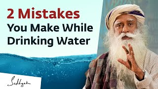 Are You Drinking Water the Right Way? - Sadhguru