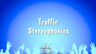 Traffic - Stereophonics (Karaoke Version)