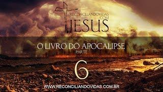 O Livro Do Apocalipse - Parte 6