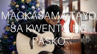 Magkasama Tayo sa Kwento ng Pasko - ABS CBN Christmas Station ID - Fingerstyle Guitar