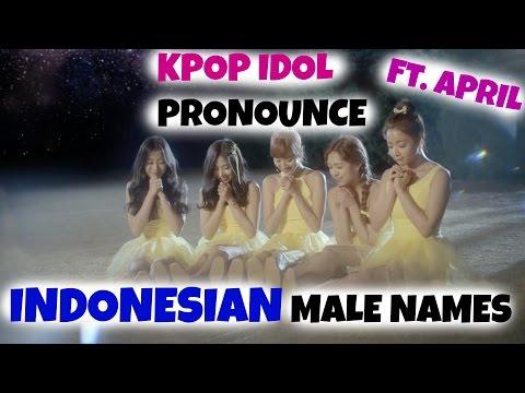 KPOP IDOL PRONOUNCE INDONESIAN MALE NAMES Ft. APRIL | Sunnydahye