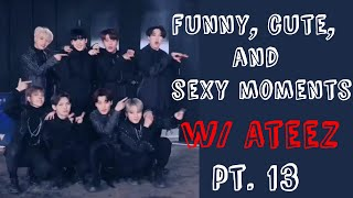 Funny, Cute And Sexy Moments W ATEEZ Pt. 13