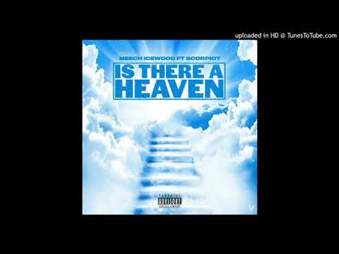 Meech Icewood – Is There a Heaven FT ScorpioT prod by Dnell