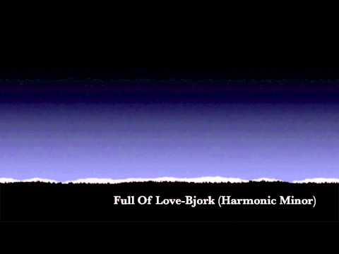 Full Of Love-Bjork (Harmonic Minor)