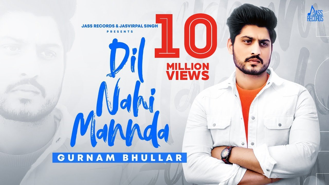 Dil Nahi Mannda Lrics in English - Gurnam Bhullar
